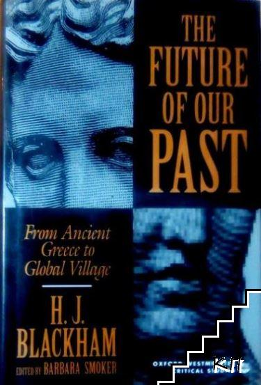 The Future of Our Past: From Ancient Greece to the Global Village