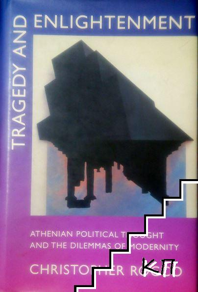 Tragedy and Enlightenment: Athenian Political Thought and the Dilemmas of Modernity
