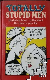 Totally Stupid Men