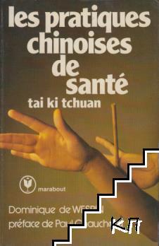 Les pratiques chinoises de sante: tai ki tchuan