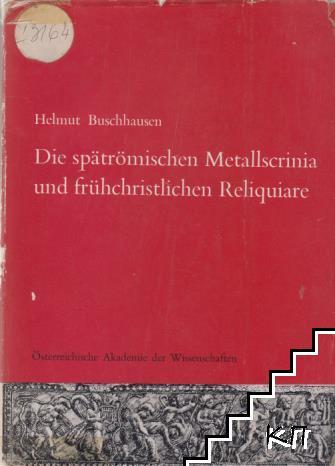 Die spätrömischen Metallscrinia und frühchristlichen Reliquiare