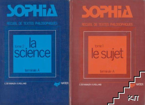 Sophia: recueil de textes philosophiques pour la classe de terminale A. Tome 1-3