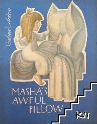 Masha's Awful Pillow