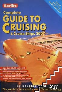 Complete Guide to Cruising and Cruise Ships 2007