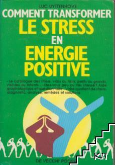 Comment transformer le stress en energie positive
