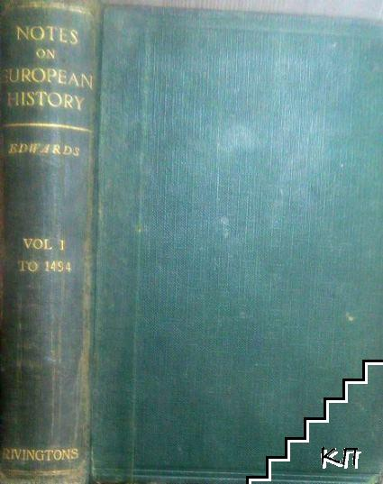 Notes on European History. In Five Volumes. Vol. 1: The Break-up of the Roman Empire to 1494