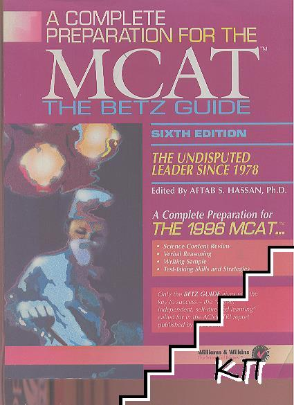 A Complete Preparation for the MCAT. Betz Guide