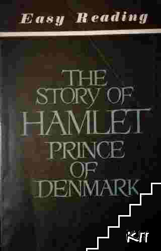 The Story of Hamlet prince of Denmark