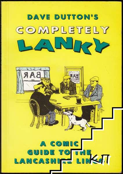 Dave Dutton's Completely Lanky: A Comic Guide to the Lancashire Lingo