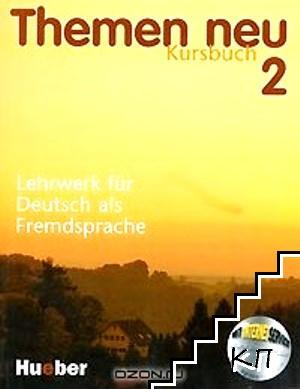 Themen neu 2: Kursbuch: Lehrwerk fur Deutsch als Fremdsprache