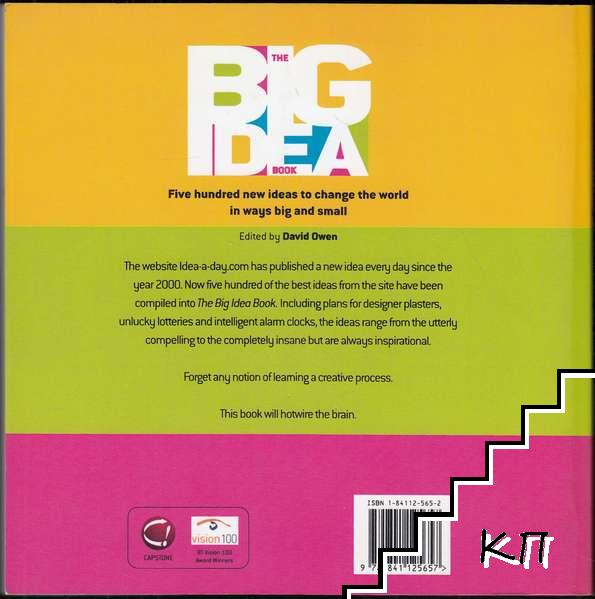 The Big Idea Book: Five Hundred New Ideas to Change the World in Ways Big and Small (Допълнителна снимка 1)