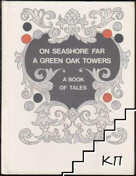 On Seashore Far a Green Oak Towers: A Book of Tales