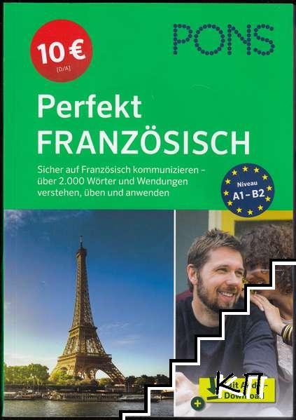 Perfekt Französisch: Sicher auf Französisch kommunizieren - über 2. 000 Wörter und Wendungen verstehen, üben und anwenden