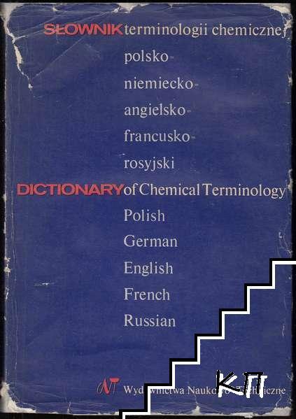 Słownik terminologii chemicznej: polsko-niemiecko-angielsko-francusko-rosyjski