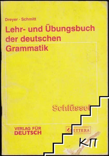 Lehr- und Übungsbuch der deutchen Grammatik: Schluessel
