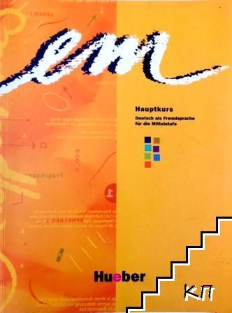 Em: Hauptkurs. Deutsch als Fremdsprache für die Mittelstufe + Arbeibuch