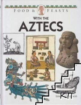 Food and Feasts: With the Aztecs / Food and Feasts: In Ancient Egypt / Food and Feasts: In Tudor Times