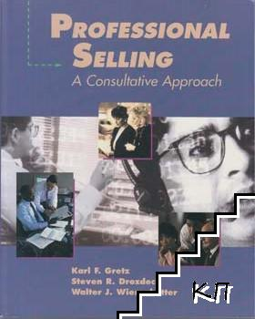 Professional Selling: A Consultative Approach