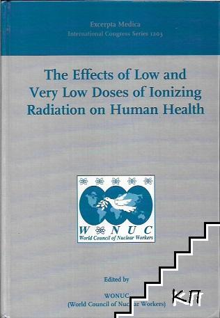 The Effects of Low and Very Low Dose of Ionizing Radiation on Human Health