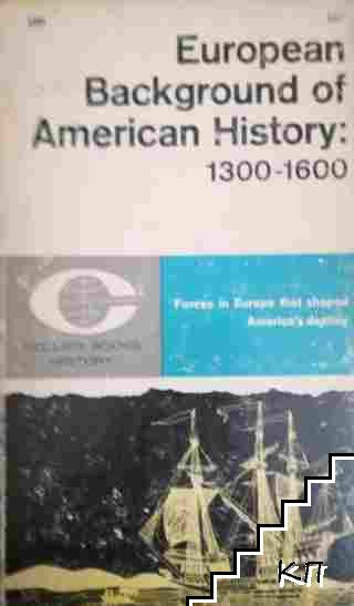 European Background of American History: 1300-1600