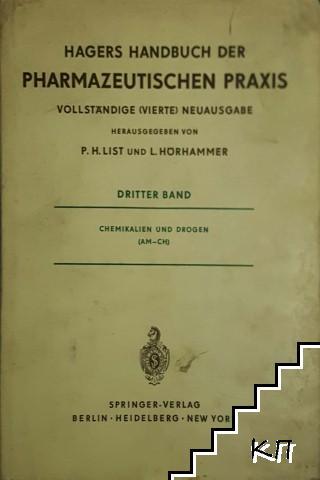 Hagers Handbuch der Pharmazeutischen Praxis: Für Apotheker, Arzneimittelhersteller, Ärzte und Medizinalbeamte. Band III: Chemikalien und Drogen (AM-CH)