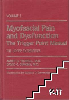 Myofascial Pain and Dysfunction. Vol. 1: The Trigger Point Manual. The Upper Extremities