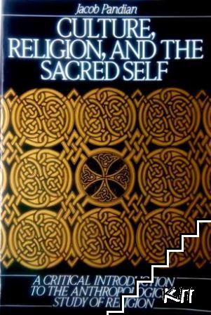 Culture, Religion, and the Sacred Self: A Critical Introduction to the Anthropological Study of Religion