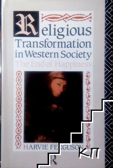Religious Transformation in Western Society: The End of Happiness
