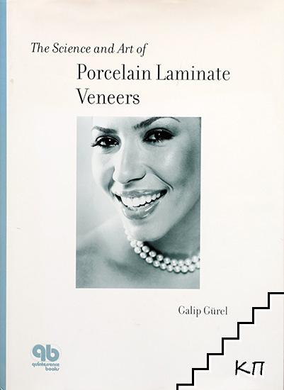 The Science and Art of Porcelain Laminate Veneers