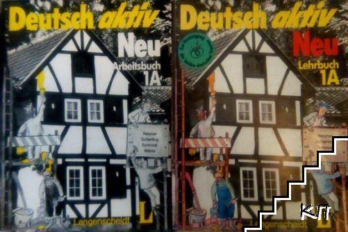 Deutsch aktiv Neu. Lehrbuch 1A / Deutsch Aktiv Neu. Arbeitsbuch 1A