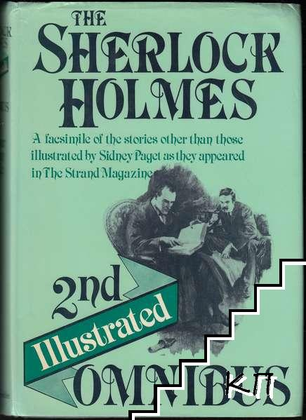 The Second Sherlock Holmes Illustrated Omnibus: His Last Bow. The Valley of Fear. The Case-Book of Sherlock Holmes