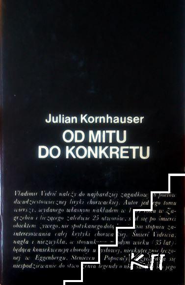Od mitu do konkretu: Szkice o modernizmie i awangardzie w poezji chorwackiej