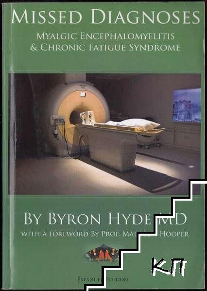 Missed Diagnoses: Myalgic Encephalomyelitis and Chronic Fatigue Syndrome