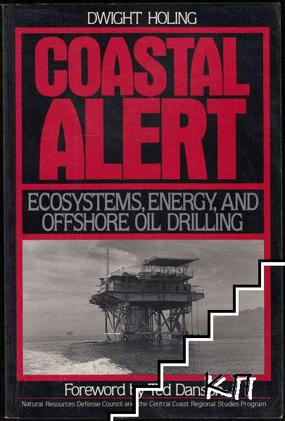 Coastal Alert: Ecosystems, Energy, And Offshore Oil Drilling