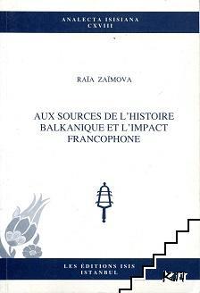 Aux sources de l'histoire balkanique et l'impact francophone