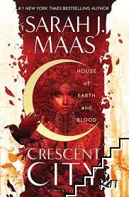 Crescent City. Book 1: House of Earth and Blood