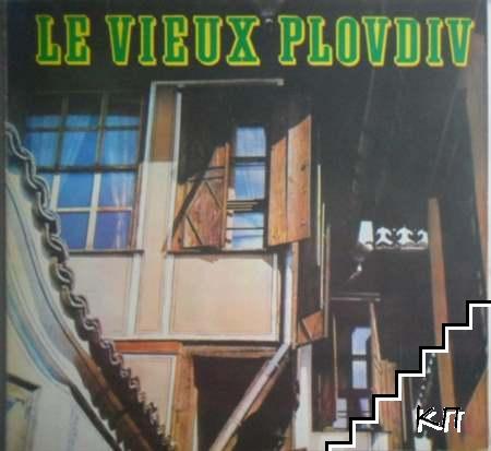 Le vieux Plovdiv / Старият Пловдив