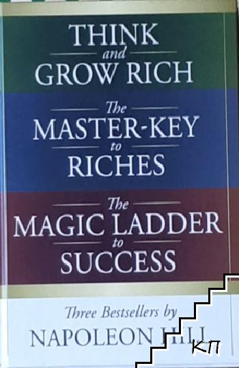 Think and Grow Rich. Master-Key to Riches. The Magic Ladder to Success