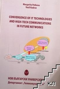Convergence of it Technologies and High-Tech Communications in Future Networks