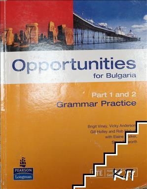 Opportunities for Bulgaria. Grammar Practice. Part 1-2