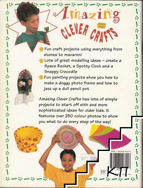 Amazing Clever Crafts: Lots of Really Crafty Things to Make!