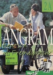 Tangram: Deutsch als Fremdsprache. Kursbuch und Arbeitsbuch 2A