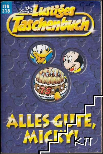 Walt Disneys Lustiges Taschenbuch. LTB 318: Alles Gute, Micky!