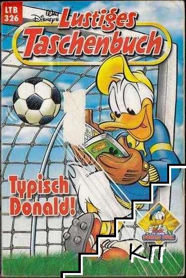 Walt Disneys Lustiges Taschenbuch. LTB 326: Typisch Donald!