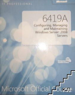 Microsoft Official Course 6419A Configuring, Managing and Maintaining Windows Server 2008 Servers
