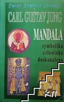 Mandala: Symbolika. Człowieka. Doskonałego