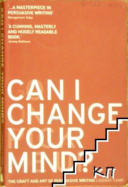 Can I Change Your Mind?