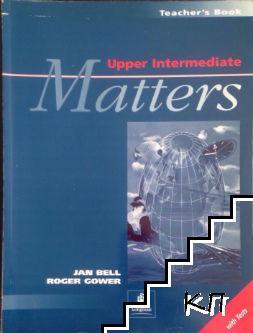 Matters. Upper Intermediate. Teacher's Book