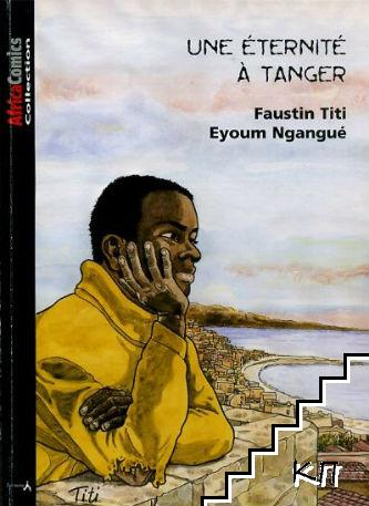 Unе éternité à Tanger