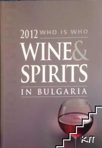 Wine & spirits in Bulgaria. Who is who 2012
